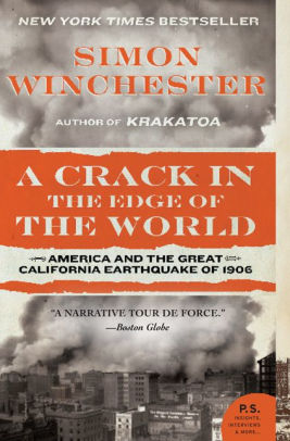 A Crack at the Edge of the World: America and the Great California Earthquake of 1906