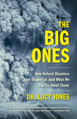 The Big Ones How Natural Disasters Have Shaped Us (and What We Can Do About Them)